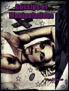 Gossips et Manipulations